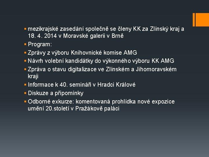 § mezikrajské zasedání společně se členy KK za Zlínský kraj a 18. 4. 2014