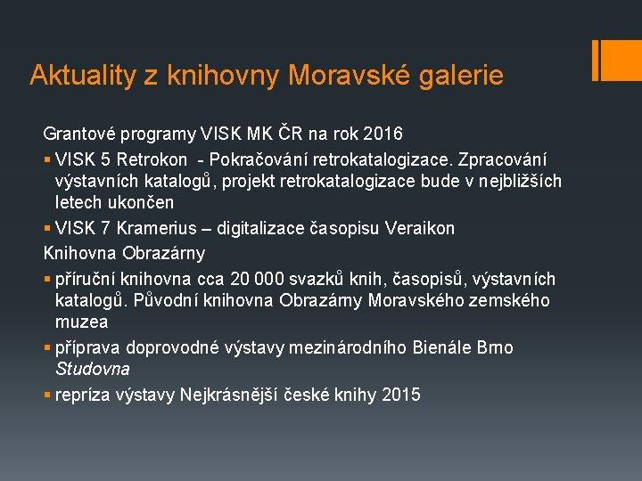 Aktuality z knihovny Moravské galerie Grantové programy VISK MK ČR na rok 2016 §
