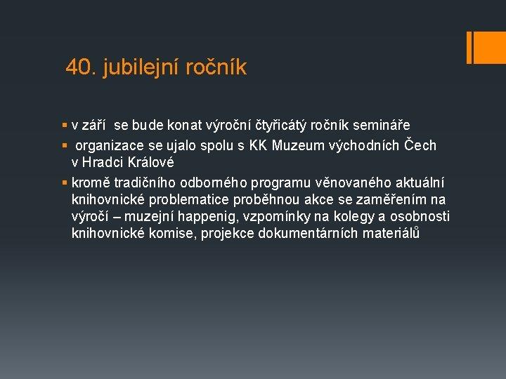 40. jubilejní ročník § v září se bude konat výroční čtyřicátý ročník semináře