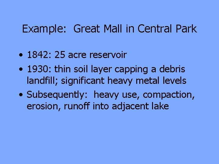 Example: Great Mall in Central Park • 1842: 25 acre reservoir • 1930: thin