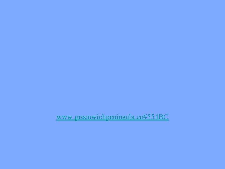 www. greenwichpeninsula. co#554 BC