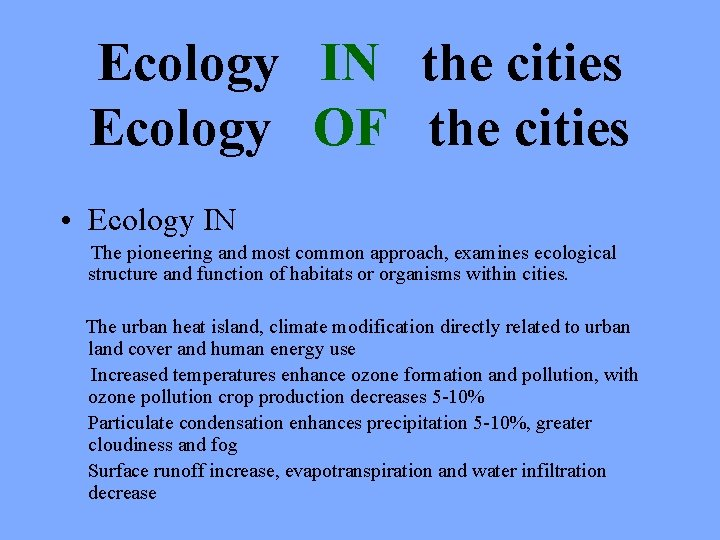 Ecology IN the cities Ecology OF the cities • Ecology IN The pioneering and