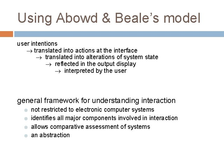 Using Abowd & Beale's model user intentions translated into actions at the interface translated