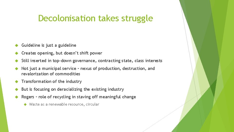 Decolonisation takes struggle Guideline is just a guideline Creates opening, but doesn't shift power