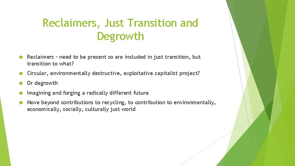 Reclaimers, Just Transition and Degrowth Reclaimers – need to be present so are included