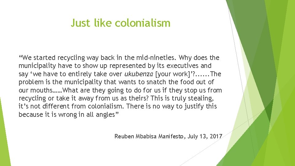 """Just like colonialism """"We started recycling way back in the mid-nineties. Why does the"""