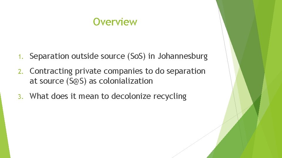 Overview 1. Separation outside source (So. S) in Johannesburg 2. Contracting private companies to