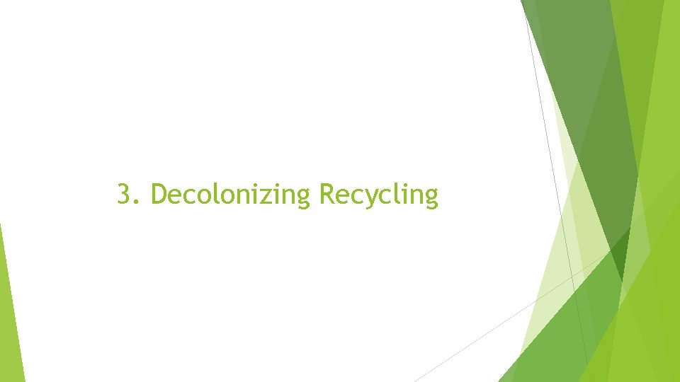 3. Decolonizing Recycling
