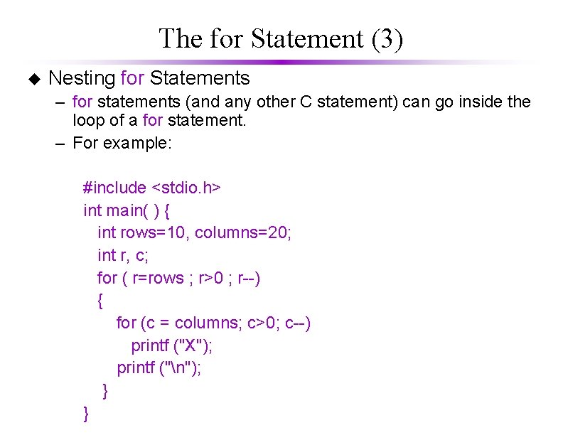 The for Statement (3) u Nesting for Statements – for statements (and any other