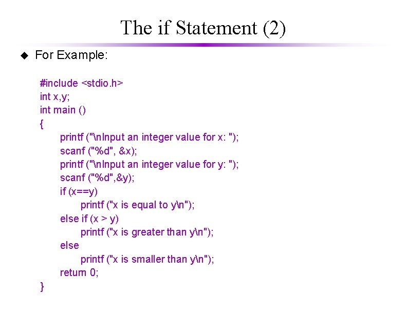 The if Statement (2) u For Example: #include <stdio. h> int x, y; int