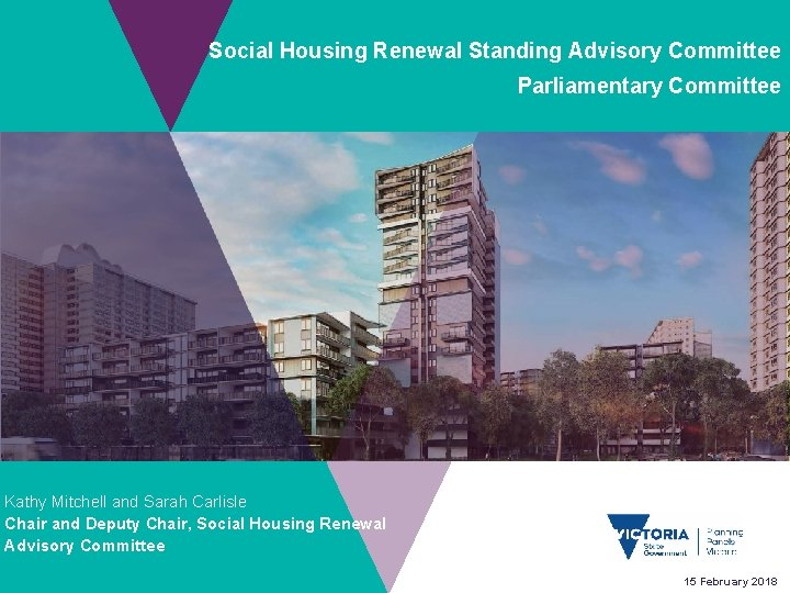 Social Housing Renewal Standing Advisory Committee Parliamentary Committee Kathy Mitchell and Sarah Carlisle Chair