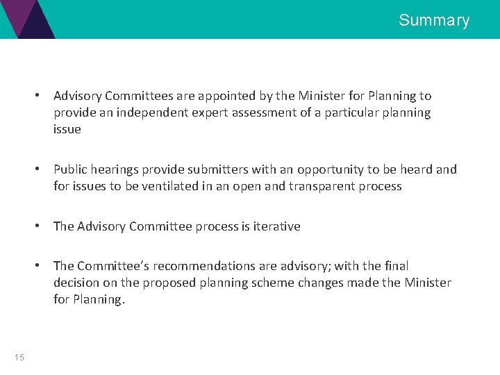 Summary • Advisory Committees are appointed by the Minister for Planning to provide an