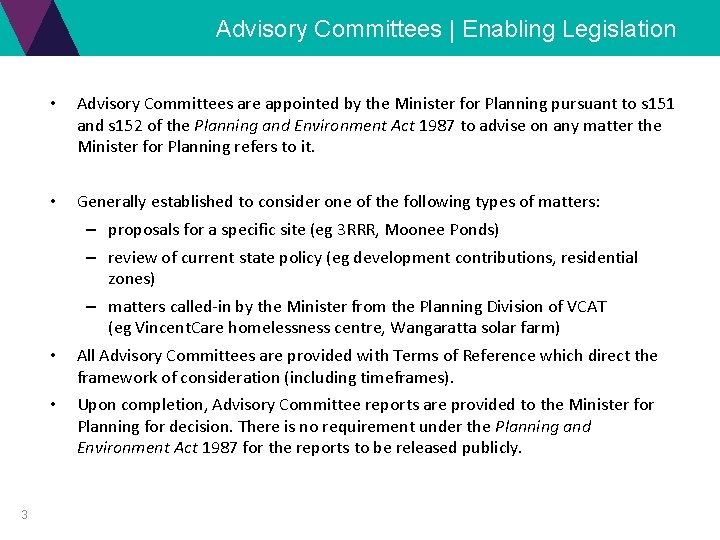 Advisory Committees | Enabling Legislation • Advisory Committees are appointed by the Minister for