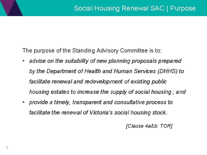Social Housing Renewal SAC | Purpose The purpose of the Standing Advisory Committee is