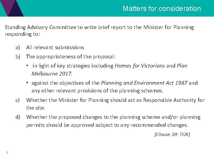 Matters for consideration Standing Advisory Committee to write brief report to the Minister for