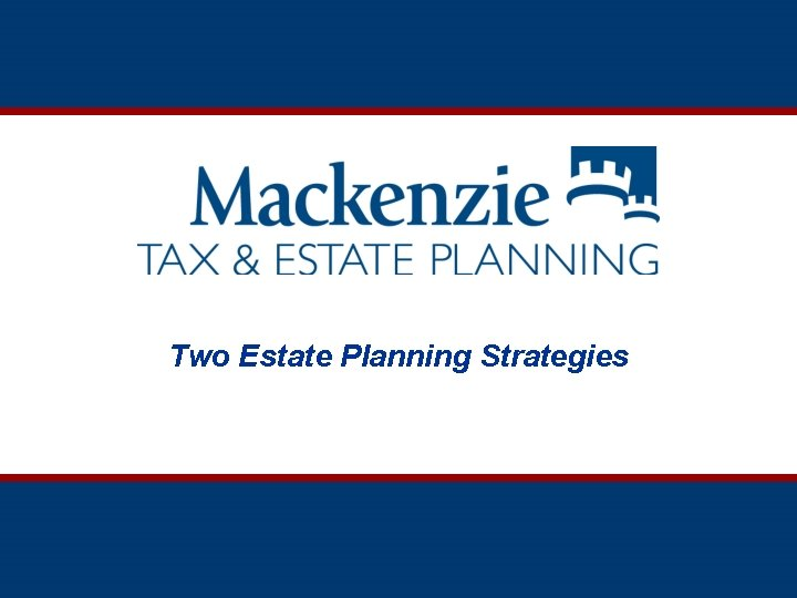 Two Estate Planning Strategies