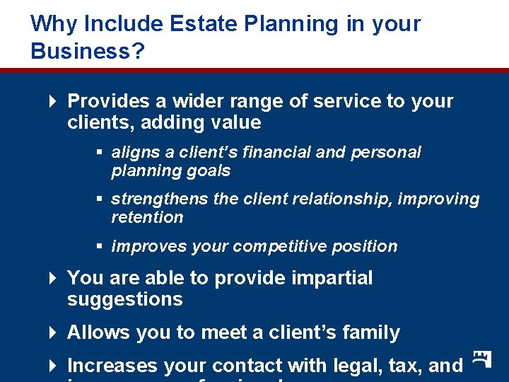 Why Include Estate Planning in your Business? 4 Provides a wider range of service