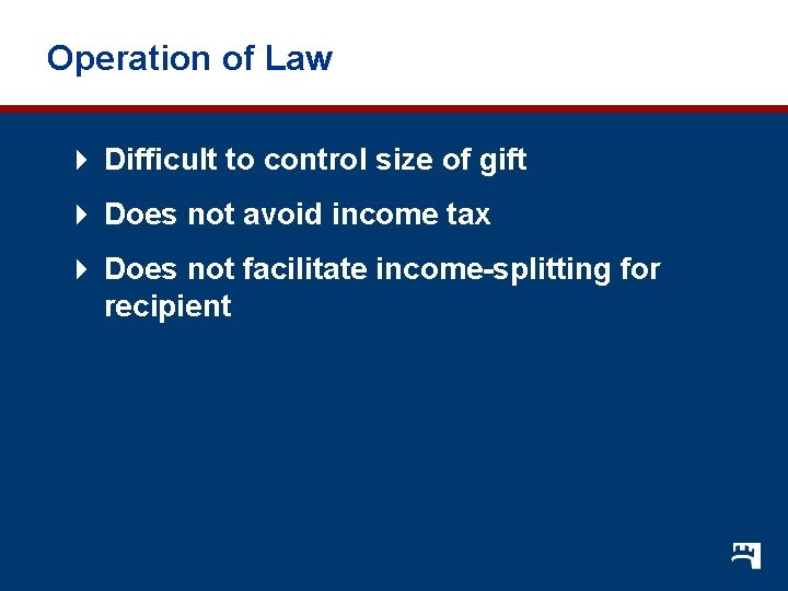 Operation of Law 4 Difficult to control size of gift 4 Does not avoid