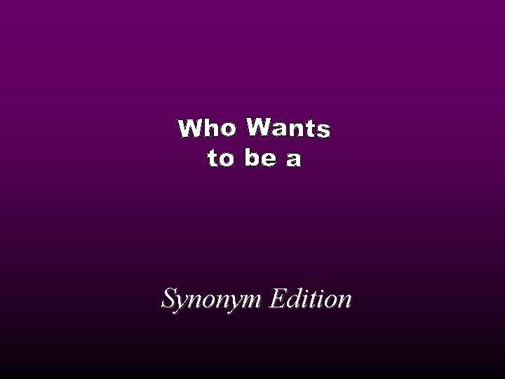 Synonym Edition