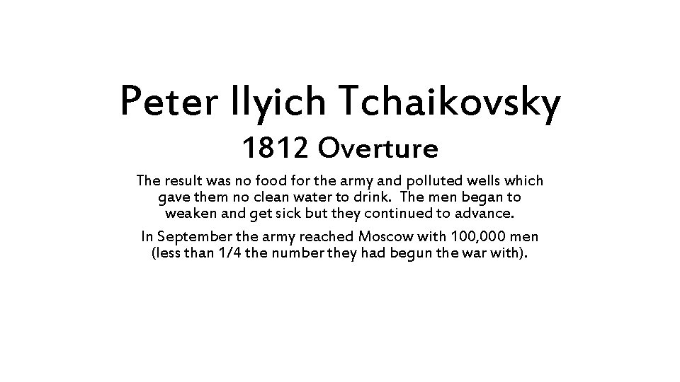 Peter Ilyich Tchaikovsky 1812 Overture The result was no food for the army and