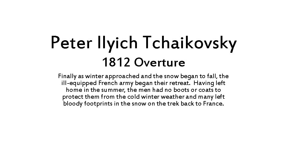 Peter Ilyich Tchaikovsky 1812 Overture Finally as winter approached and the snow began to