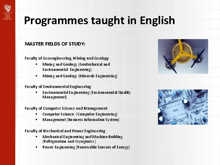 Programmes taught in English MASTER FIELDS OF STUDY: Faculty of Geoengineering, Mining and Geology