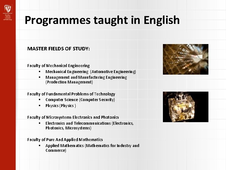 Programmes taught in English MASTER FIELDS OF STUDY: Faculty of Mechanical Engineering (Automotive Engineering)