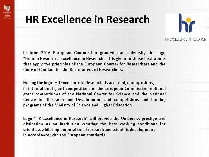 HR Excellence in Research In June 2016 European Commission granted our University the logo