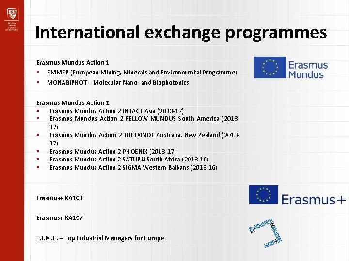 International exchange programmes Erasmus Mundus Action 1 EMMEP (European Mining, Minerals and Environmental Programme)