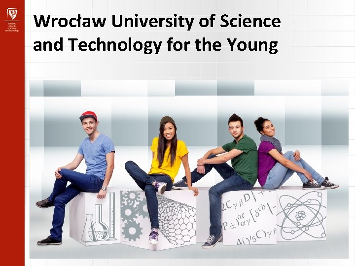 Wrocław University of Science and Technology for the Young