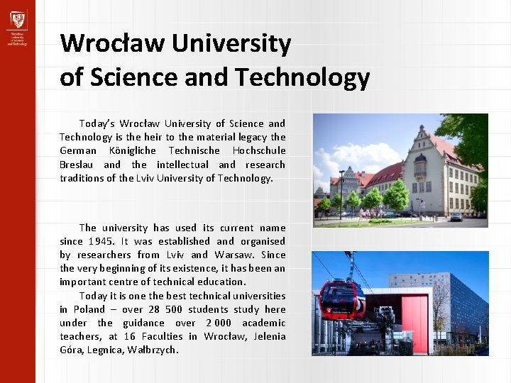 Wrocław University of Science and Technology Today's Wrocław University of Science and Technology is
