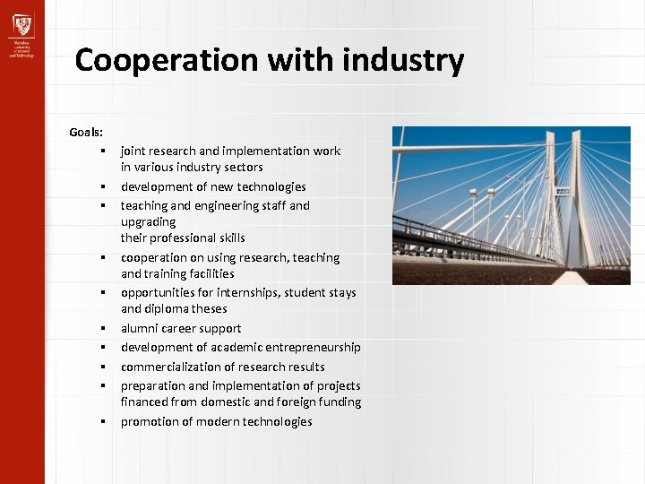 Cooperation with industry Goals: joint research and implementation work in various industry sectors development