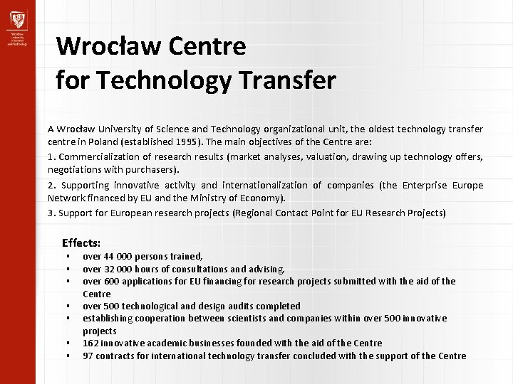 Wrocław Centre for Technology Transfer A Wrocław University of Science and Technology organizational unit,
