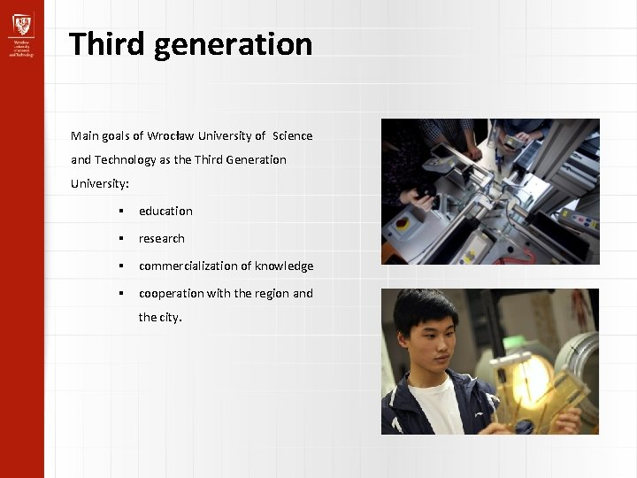 Third generation Main goals of Wrocław University of Science and Technology as the Third