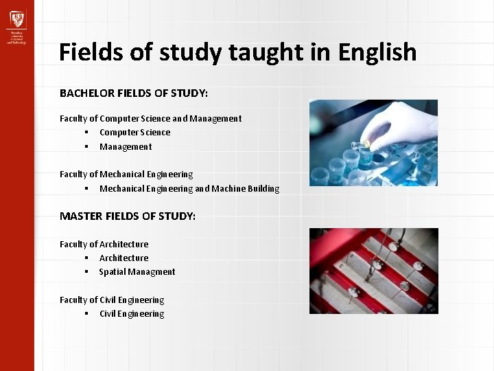 Fields of study taught in English BACHELOR FIELDS OF STUDY: Faculty of Computer Science