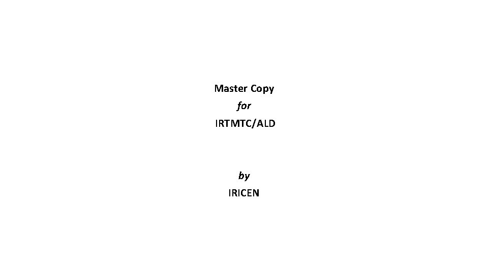 Master Copy for IRTMTC/ALD by IRICEN