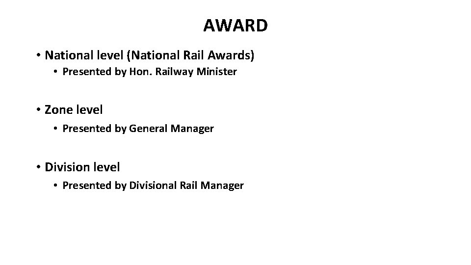 AWARD • National level (National Rail Awards) • Presented by Hon. Railway Minister •