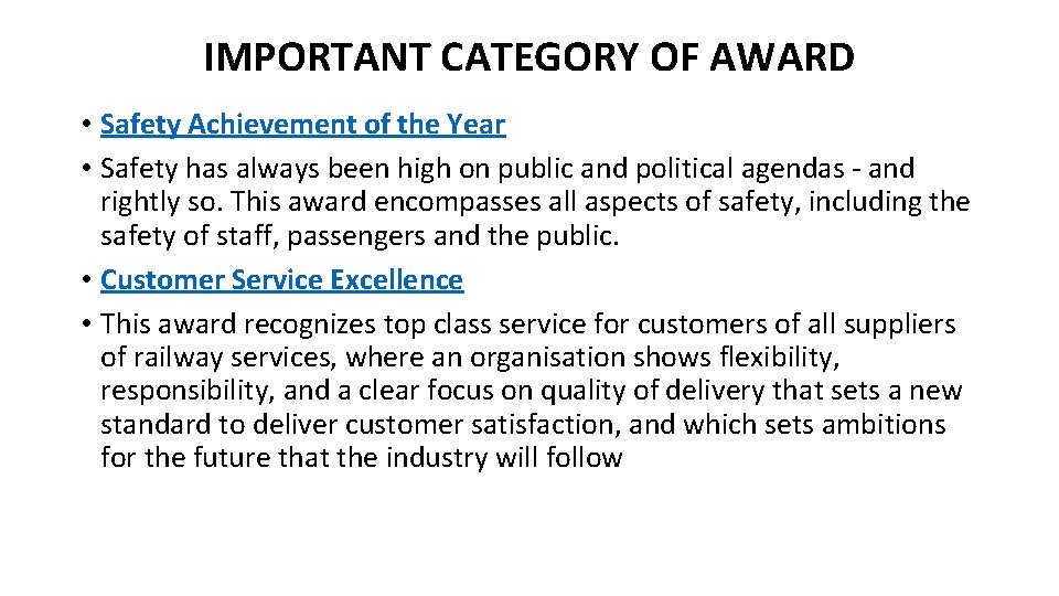 IMPORTANT CATEGORY OF AWARD • Safety Achievement of the Year • Safety has always