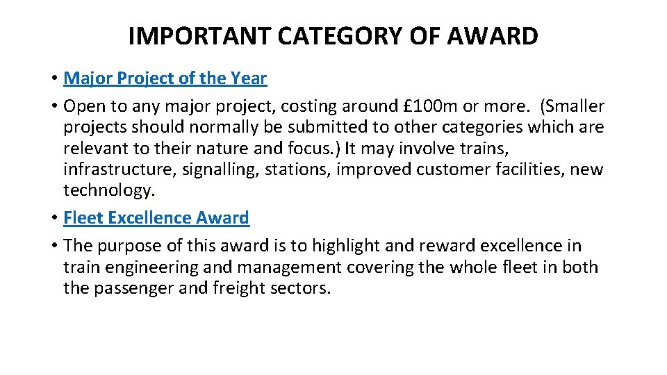 IMPORTANT CATEGORY OF AWARD • Major Project of the Year • Open to any