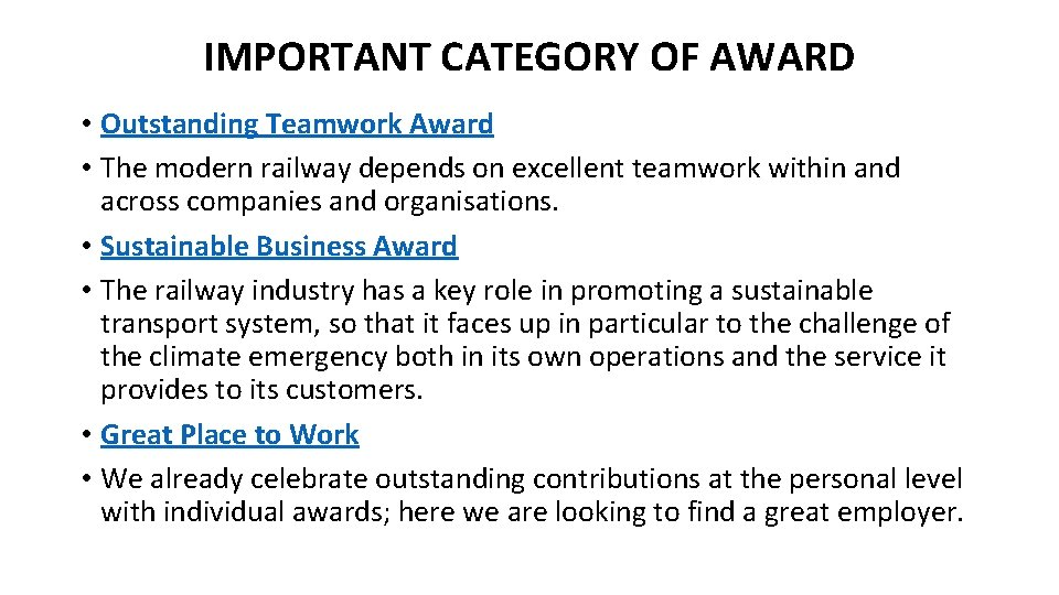 IMPORTANT CATEGORY OF AWARD • Outstanding Teamwork Award • The modern railway depends on