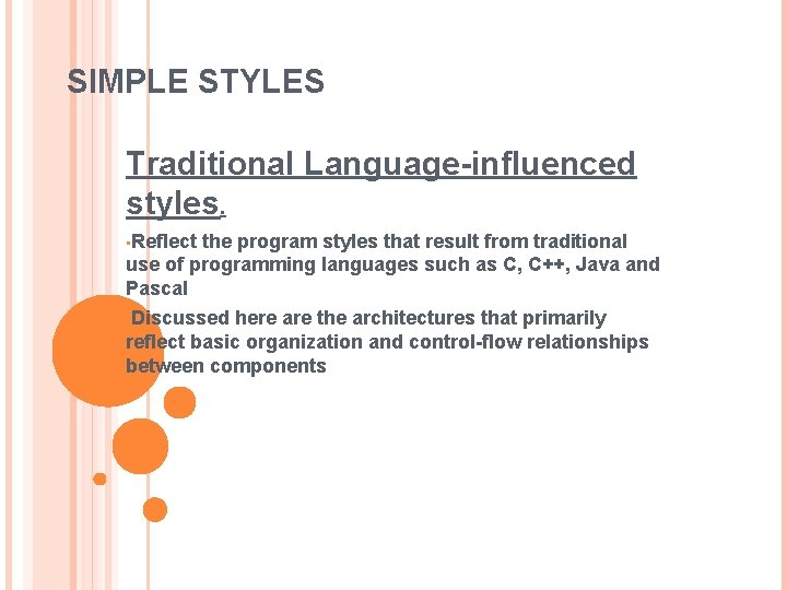 SIMPLE STYLES Traditional Language-influenced styles. • Reflect the program styles that result from traditional