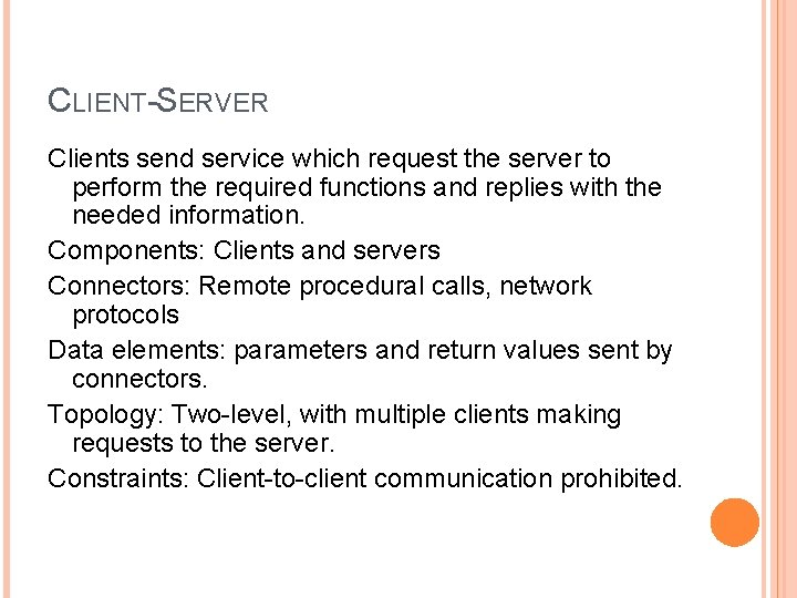 CLIENT-SERVER Clients send service which request the server to perform the required functions and