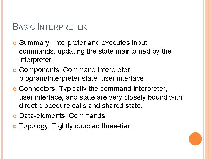 BASIC INTERPRETER Summary: Interpreter and executes input commands, updating the state maintained by the