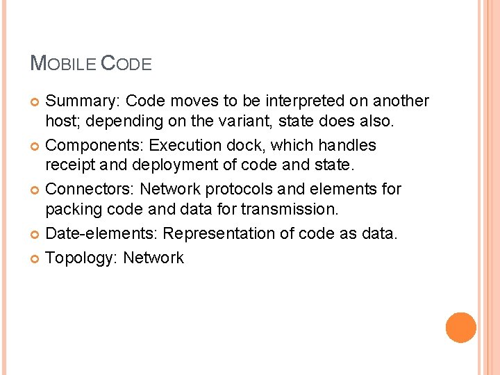 MOBILE CODE Summary: Code moves to be interpreted on another host; depending on the