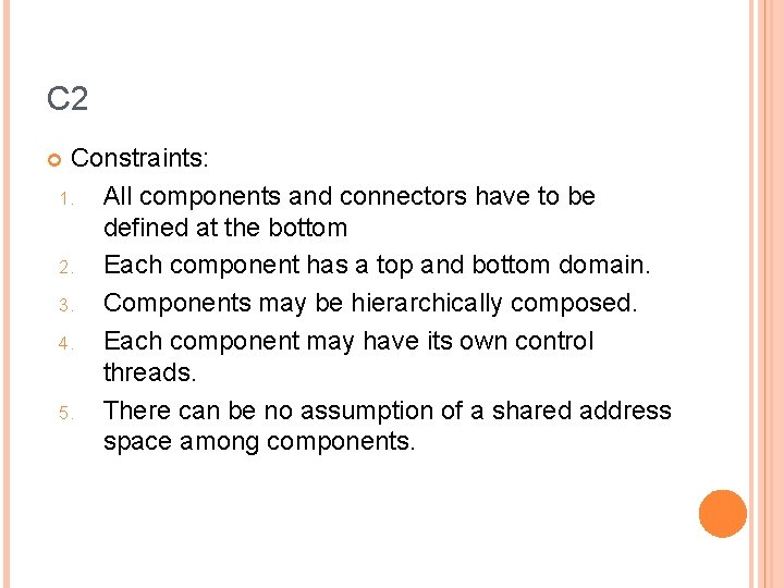 C 2 Constraints: 1. All components and connectors have to be defined at the