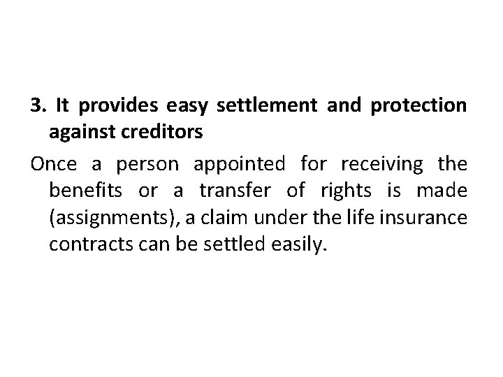 3. It provides easy settlement and protection against creditors Once a person appointed for