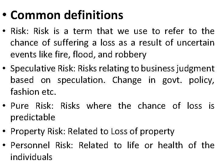 • Common definitions • Risk: Risk is a term that we use to