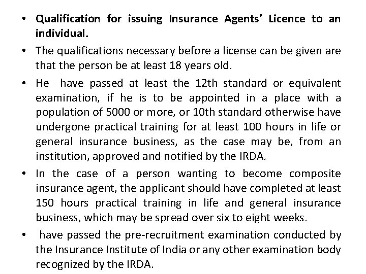 • Qualification for issuing Insurance Agents' Licence to an individual. • The qualifications