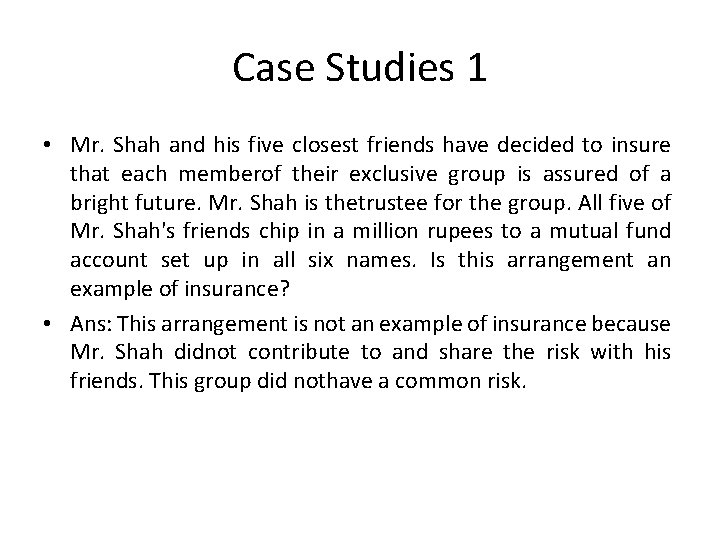Case Studies 1 • Mr. Shah and his five closest friends have decided to