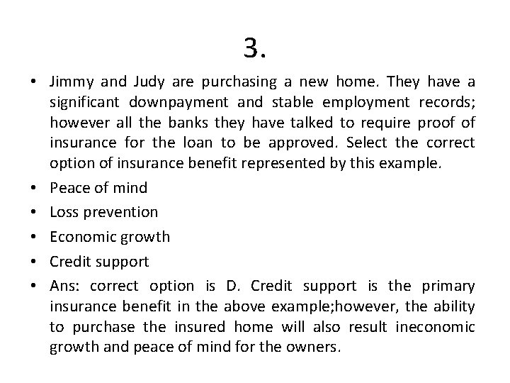 3. • Jimmy and Judy are purchasing a new home. They have a significant